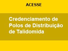 Credenciamento de Polos de Distribuição de Talidomida