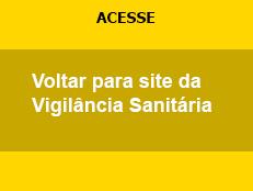 Voltar para site da Vigilância Sanitária